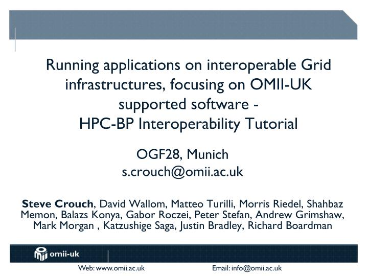 Running applications on interoperable Grid infrastructures, focusing on OMII-UK supported software -