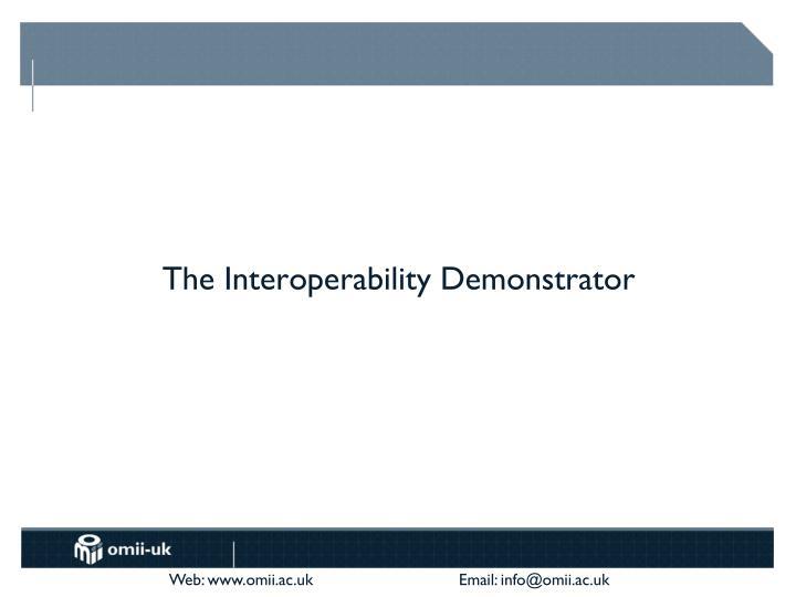 The Interoperability Demonstrator