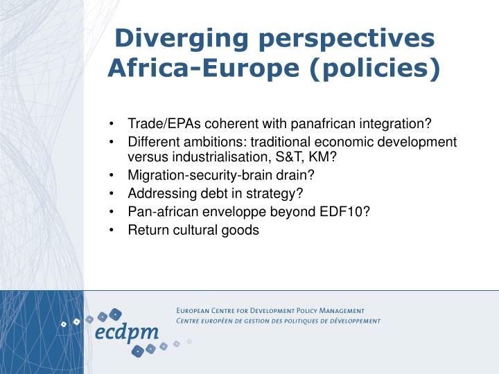 Diverging perspectives Africa-Europe (policies)
