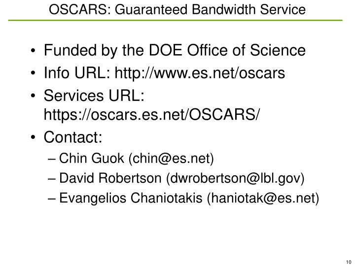 OSCARS: Guaranteed Bandwidth Service