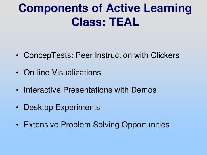 Components of Active Learning Class: TEAL