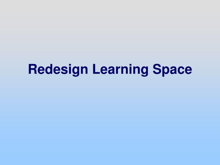 Redesign Learning Space