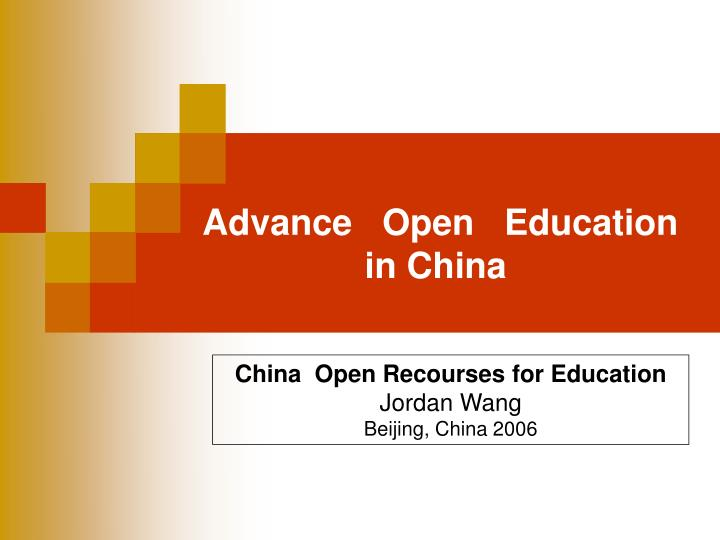 Advance   Open   Education    in China