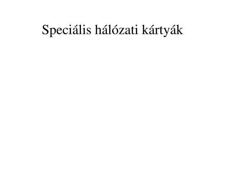 Speciális hálózati kártyák