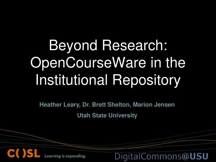 Beyond Research:  OpenCourseWare in the Institutional Repository