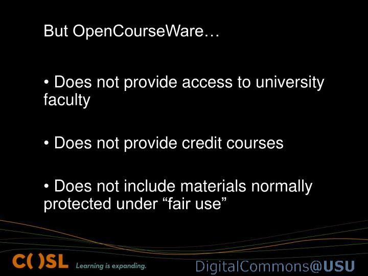 But OpenCourseWare…