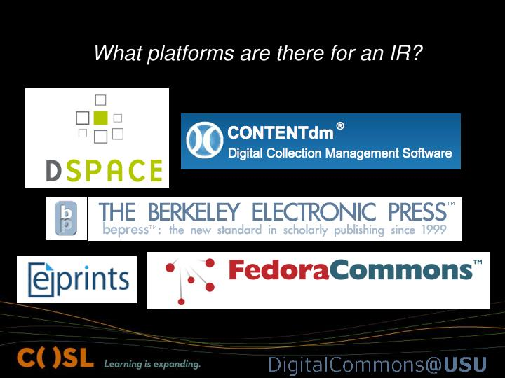 What platforms are there for an IR?
