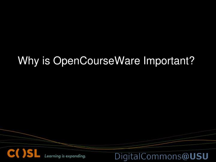 Why is OpenCourseWare Important?