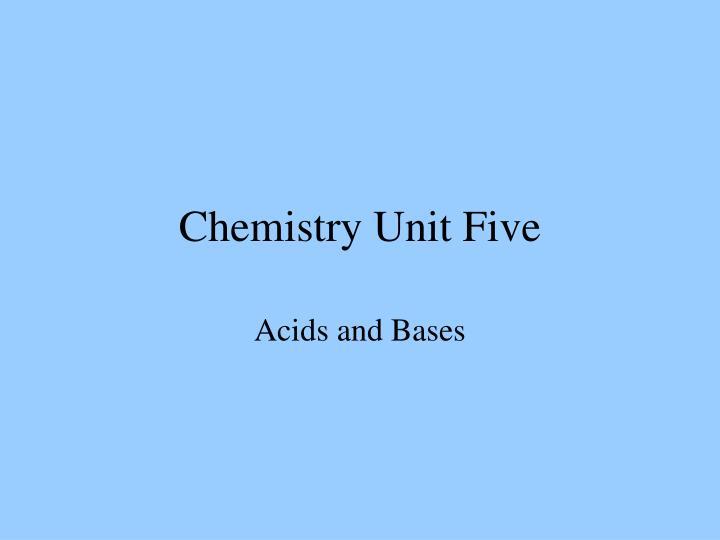 chemistry unit five