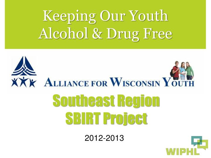 Keeping our youth alcohol drug free