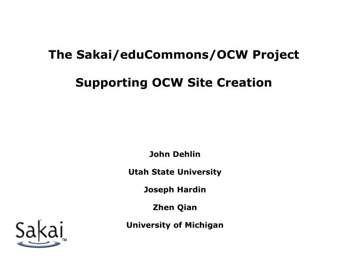 The sakai educommons ocw project supporting ocw site creation
