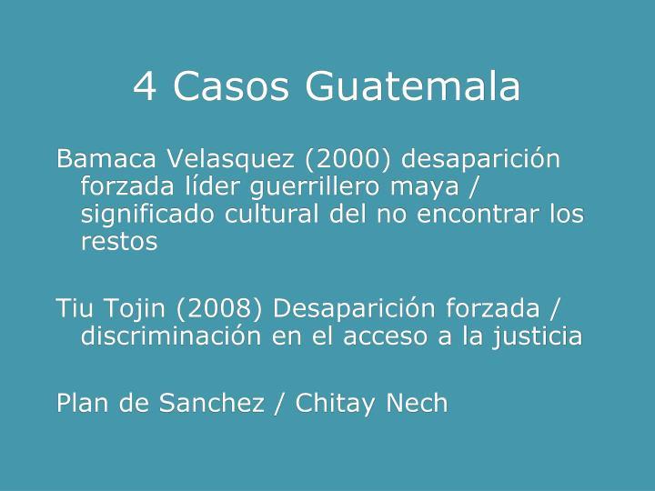 4 Casos Guatemala