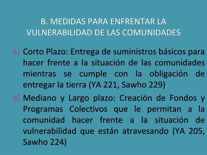 B. MEDIDAS PARA ENFRENTAR LA VULNERABILIDAD DE LAS COMUNIDADES