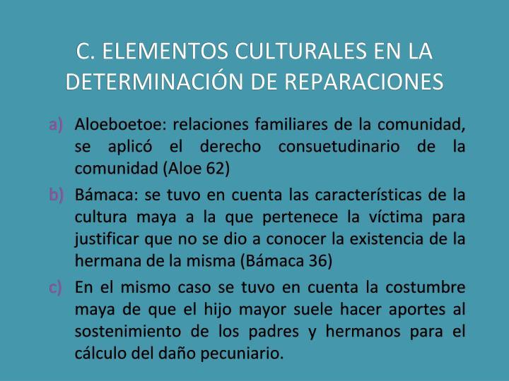 C. ELEMENTOS CULTURALES EN LA DETERMINACIÓN DE REPARACIONES