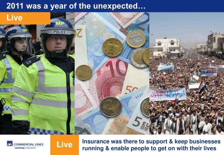 2011 was a year of the unexpected…