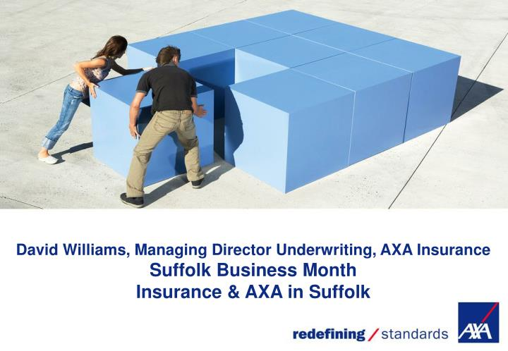 David Williams, Managing Director Underwriting, AXA Insurance