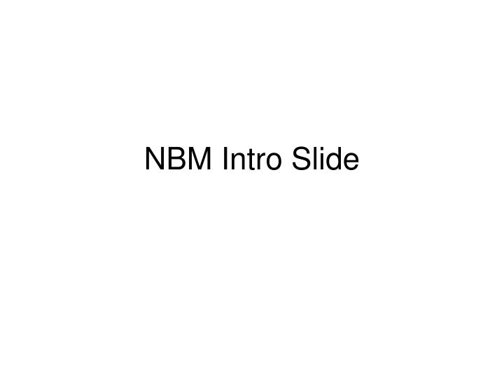 NBM Intro Slide