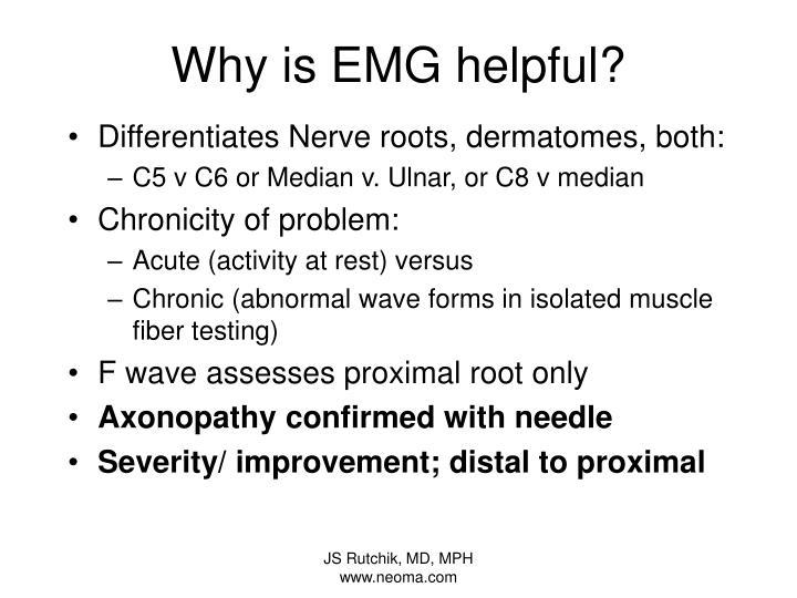 Why is EMG helpful?