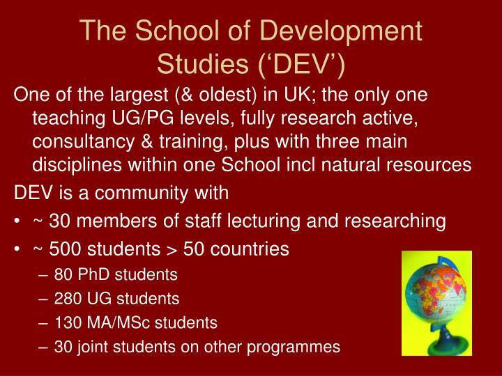 The School of Development Studies ('DEV')