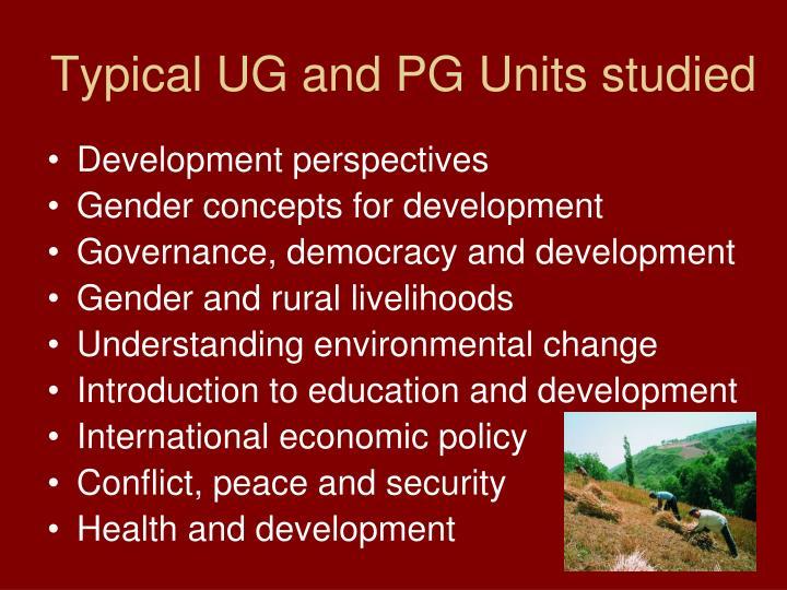 Typical UG and PG Units studied