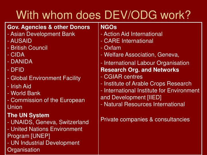 With whom does DEV/ODG work?