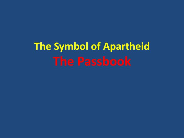 The Symbol of Apartheid