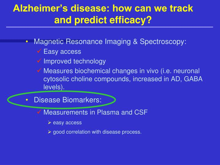 Alzheimer's disease: how can we track and predict efficacy?