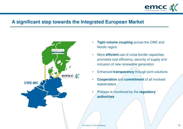 A significant step towards the Integrated European Market
