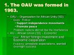 1 the oau was formed in 1963