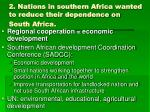 2 nations in southern africa wanted to reduce their dependence on south africa