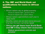 4 the imf and world bank set qualifications for loans to african nations