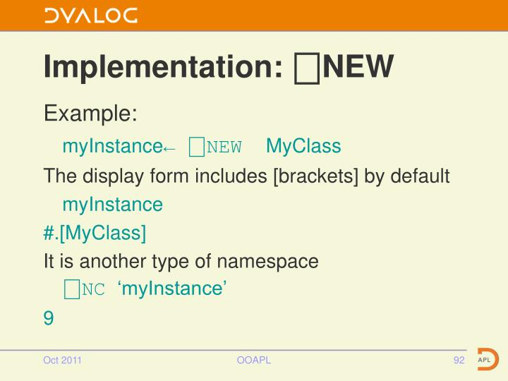 Implementation: ⎕NEW