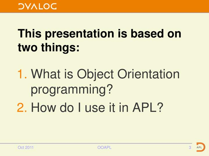 This presentation is based on two things: