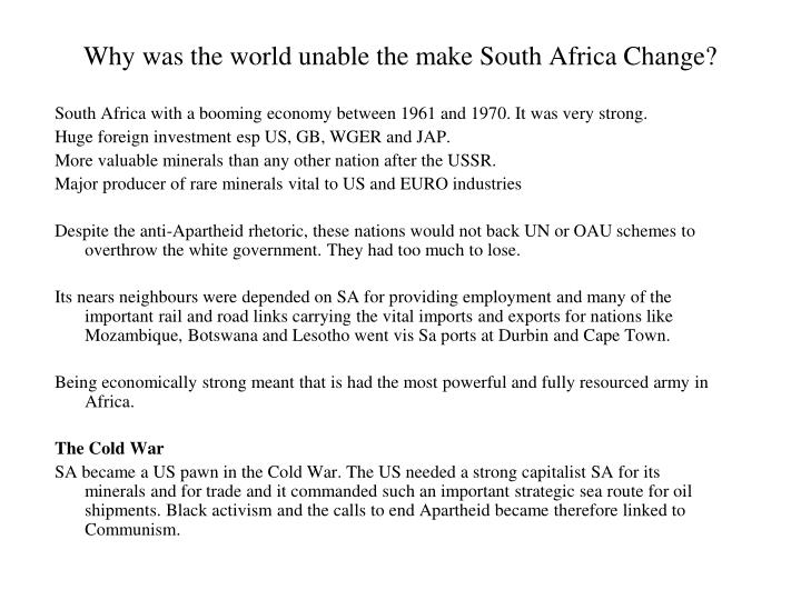Why was the world unable the make South Africa Change?