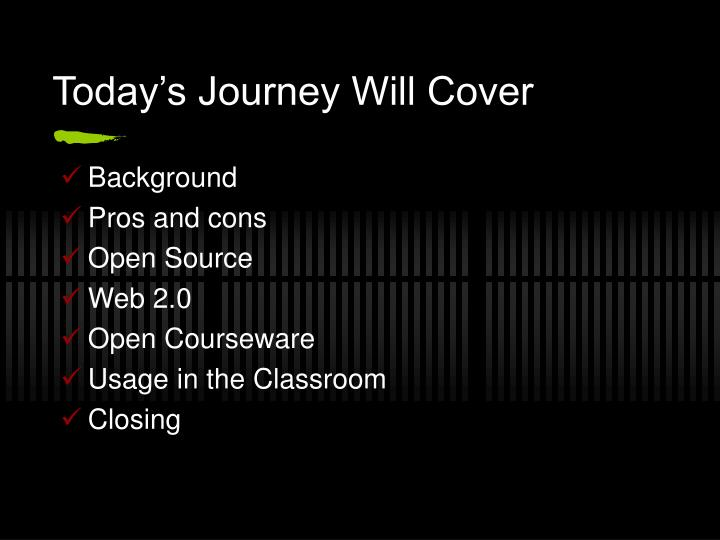 Today's Journey Will Cover