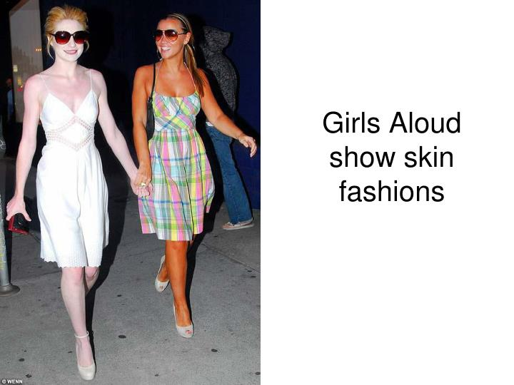 Girls Aloud show skin fashions