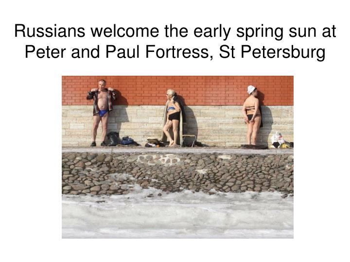 Russians welcome the early spring sun at Peter and Paul Fortress, St Petersburg
