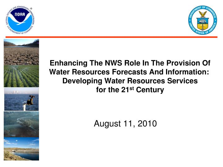 Enhancing The NWS Role In The Provision Of Water Resources Forecasts And Information: