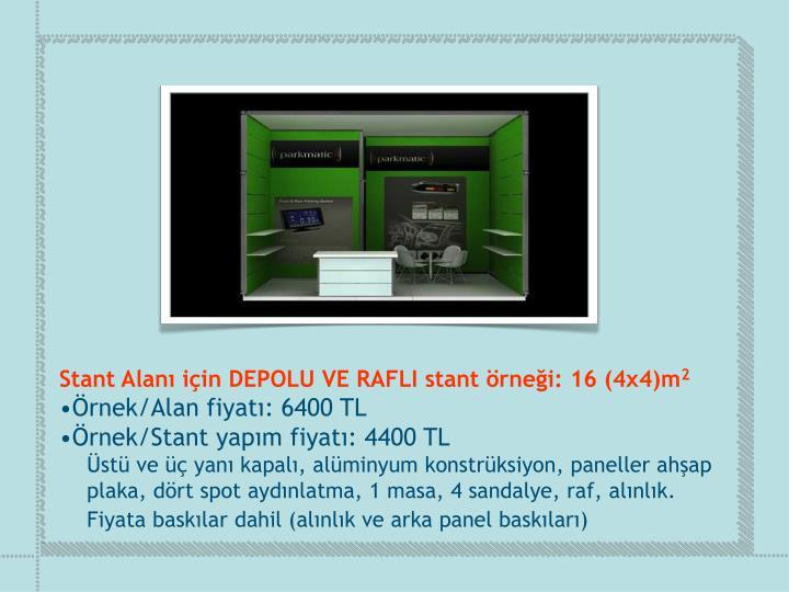 Stant Alanı için DEPOLU VE RAFLI stant örneği: 16 (4x4)m