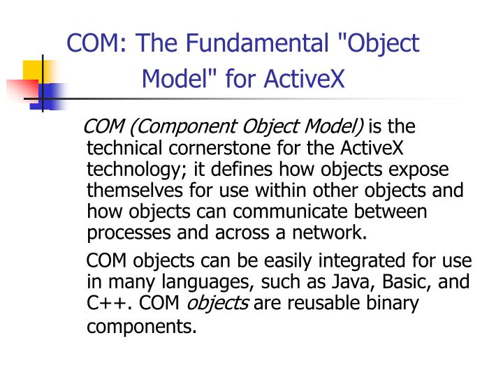 """COM: The Fundamental """"Object Model"""" for ActiveX"""