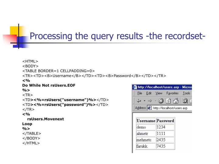 Processing the query results -the recordset-