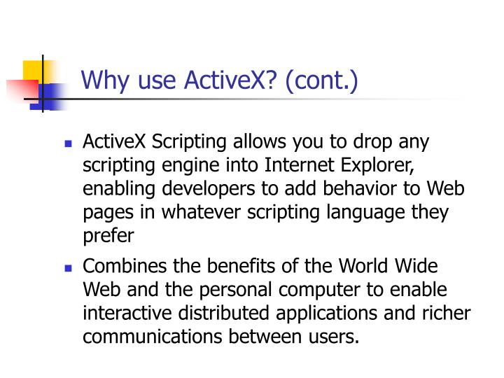 Why use ActiveX? (cont.)