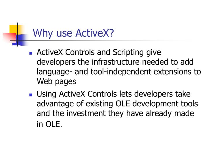 Why use ActiveX?