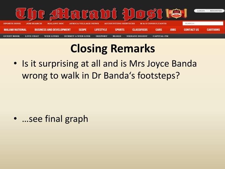 Is it surprising at all and is Mrs Joyce Banda wrong to walk in Dr Banda's footsteps?