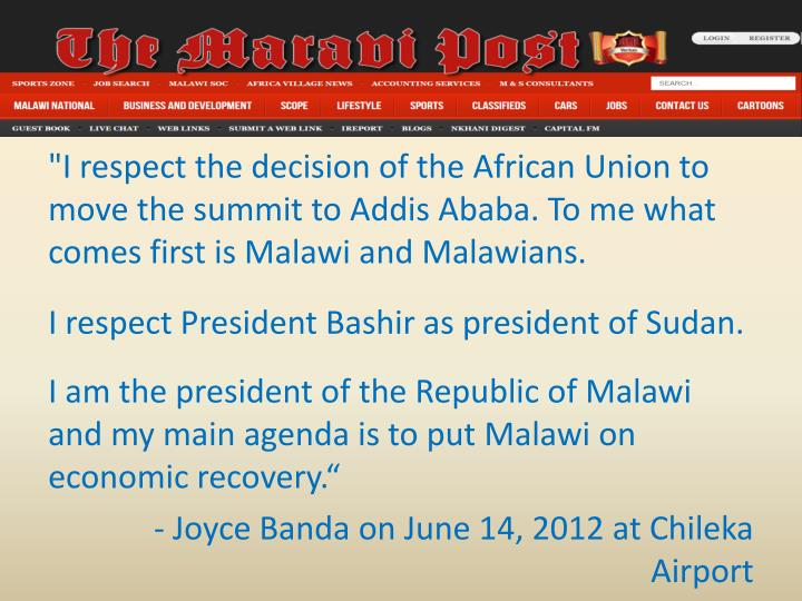 """""""I respect the decision of the African Union to move the summit to Addis Ababa. To me what comes first is Malawi and Malawians."""