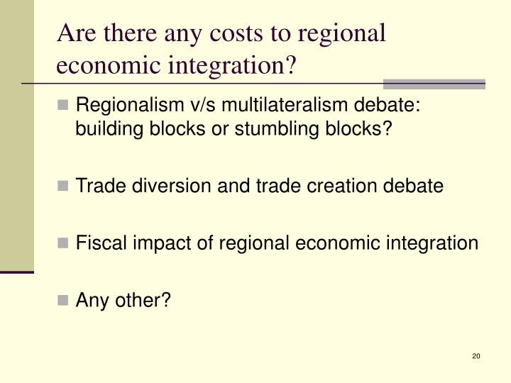 Are there any costs to regional economic integration?