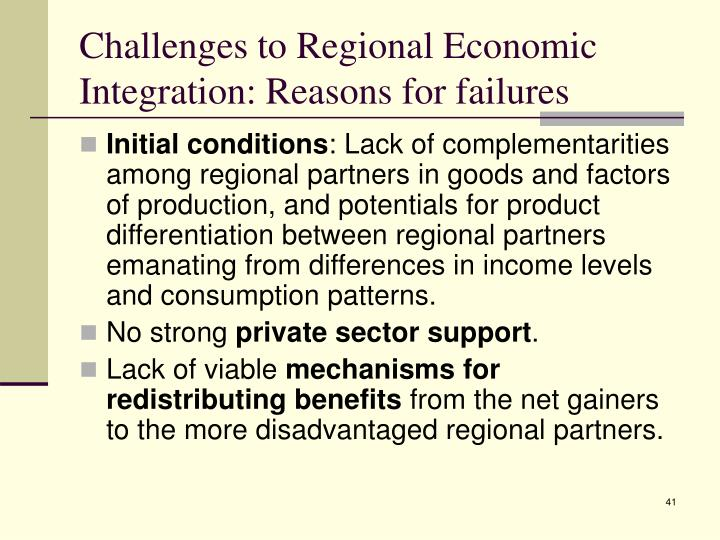 Challenges to Regional Economic Integration: Reasons for failures