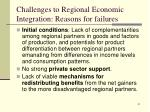 challenges to regional economic integration reasons for failures