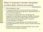 status of regional economic integration in africa intra african investment
