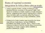 status of regional economic integration in africa intra african trade2